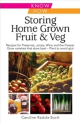 Storing Home Grown Fruit & Veg