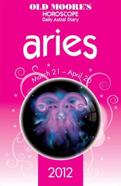Old Moore's Horoscope 2012 Aries