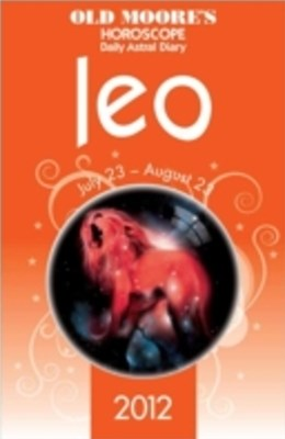 Old Moore's Horoscope 2012 Leo