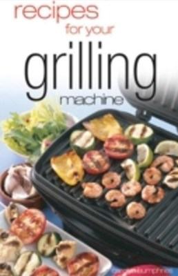 Recipes For Your Grilling Machine