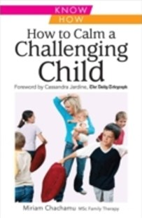(ebook) How to Calm a Challenging Child - Family & Relationships Parenting