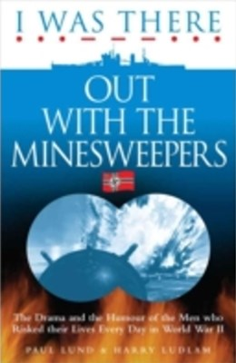 (ebook) I Was There Out With the Minesweepers
