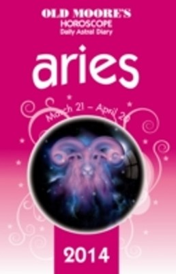 Old Moore's Horoscope and Astral Diary 2014 - Aries