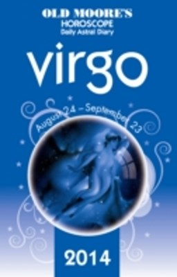 Old Moore's Horoscope and Astral Diary 2014 - Virgo