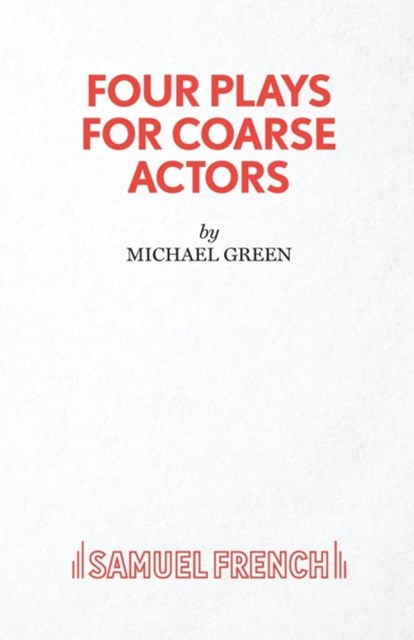 Four Plays for Coarse Actors