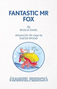 Fantastic Mr Fox by Roald Dahl, David Wood (9780573051333) - PaperBack - Non-Fiction