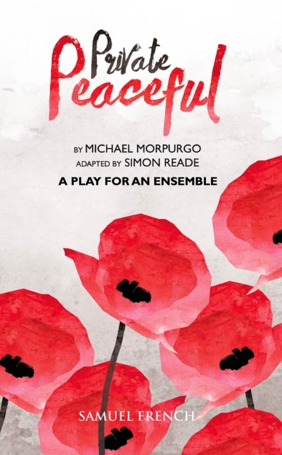 Private Peaceful - A Play for an Ensemble
