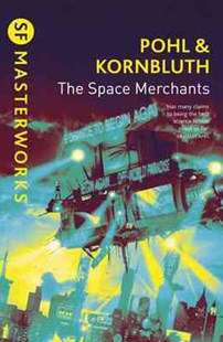 The Space Merchants by Frederik Pohl, Cyril M. Kornbluth (9780575075283) - PaperBack - Science Fiction