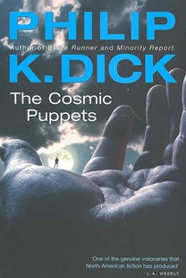 The Cosmic Puppets by Philip K. Dick (9780575076709) - PaperBack - Science Fiction