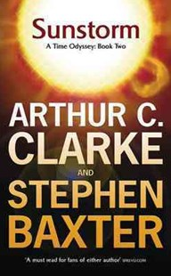 Sunstorm by Arthur C. Clarke, Stephen Baxter (9780575078017) - PaperBack - Science Fiction