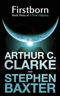 Firstborn by Arthur C. Clarke, Stephen Baxter (9780575083417) - PaperBack - Science Fiction