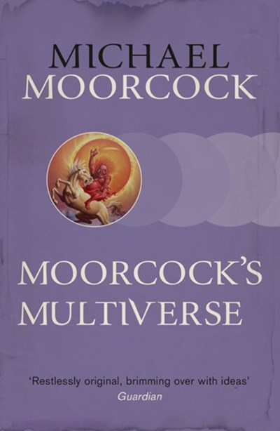 Moorcock's Multiverse