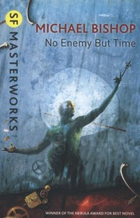 No Enemy But Time by Michael Bishop (9780575093119) - PaperBack - Science Fiction