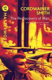 The Rediscovery of Man by Cordwainer Smith (9780575094246) - PaperBack - Science Fiction