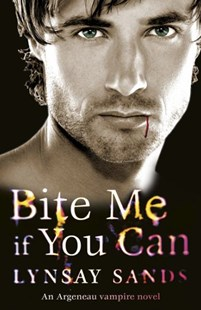 Bite Me If You Can by Lynsay Sands (9780575099548) - PaperBack - Fantasy