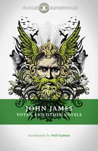 Votan and Other Novels by John James, Neil Gaiman (9780575105508) - PaperBack - Adventure Fiction Modern