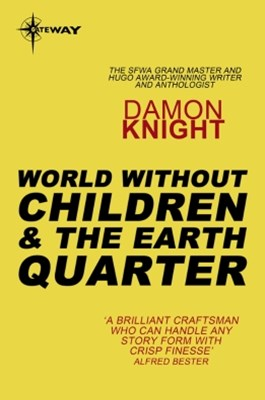 World without Children and The Earth Quarter
