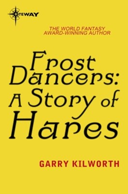 Frost Dancers: A Story of Hares