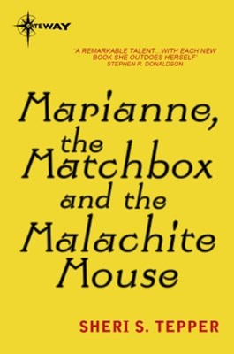 Marianne, the Matchbox, and the Malachite Mouse