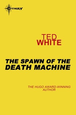 (ebook) The Spawn of the Death Machine