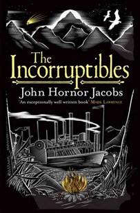 The Incorruptibles by John Hornor Jacobs (9780575123465) - PaperBack - Fantasy