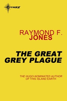 The Great Gray Plague
