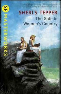 The Gate to Women's Country by Sheri S. Tepper, Dominic Harman (9780575131040) - PaperBack - Science Fiction