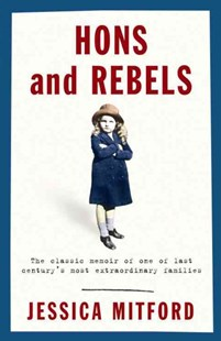 Hons and Rebels by Jessica Mitford (9780575400047) - PaperBack - Biographies General Biographies