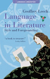 Language in Literature by Geoffrey Leech (9780582051096) - PaperBack - Reference