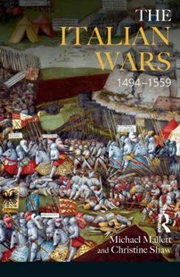 Italian Wars, 1494-1559 by Michael Edward Mallett, Christine Shaw, John E. Law (9780582057586) - PaperBack - History Ancient & Medieval History