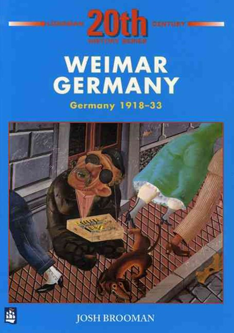 Longman Twentieth Century History: Weimar Germany - Germany 1918-33