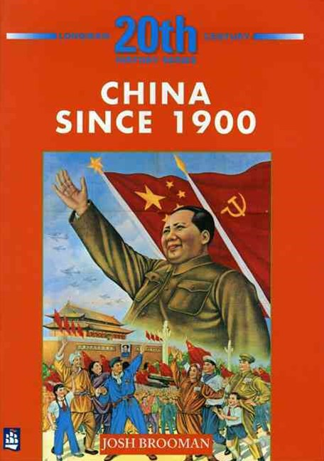 Longman Twentieth Century History: China since 1900