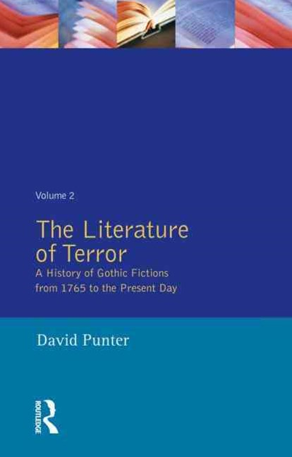 The Literature of Terror: The Modern Gothic
