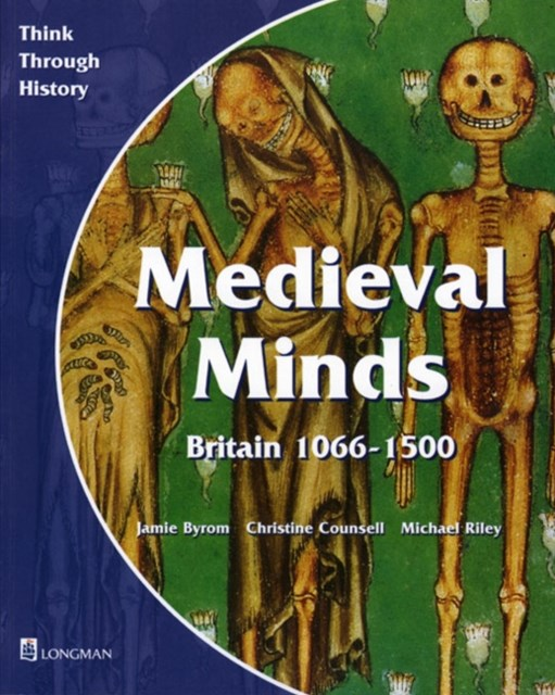 Medieval Minds Pupil's Book Britain 1066-1500
