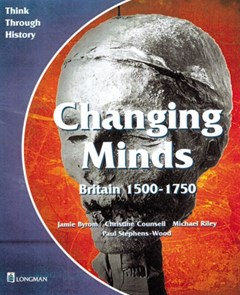 Changing Minds Britain 1500-1750 Pupil