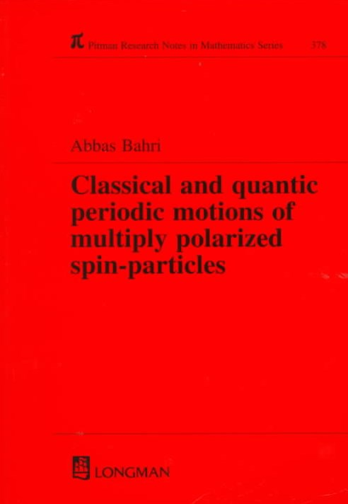 Classical and Quantic Periodic Motions of Multiply Polarized Spin-Particles