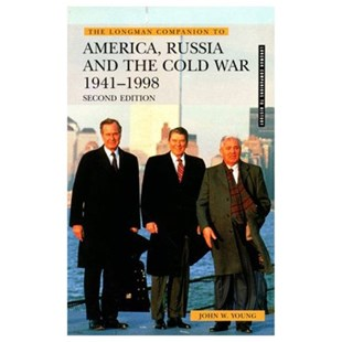 Longman Companion to America, Russia and the Cold War, 1941-1998 by John W. Young, John W. Young (9780582369016) - PaperBack - History European