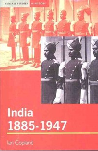 India 1885-1947 by Ian Copland (9780582381735) - PaperBack - History Asia