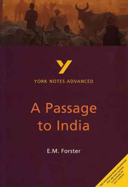 York Notes Advanced: A Passage to India