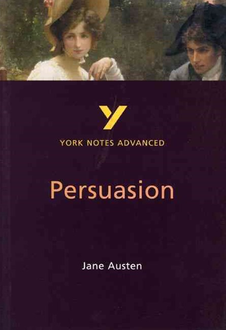 Persuasion: York Notes Advanced