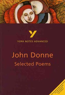 Selected Poems of John Donne: York Notes Advanced by Phillip Mallett (9780582414655) - PaperBack - Reference