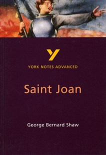 "York Notes on George Bernard Shaw's ""Saint Joan"" by Julian Cowley (9780582424562) - PaperBack - Reference"