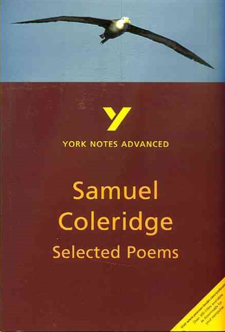 Selected Poems of Coleridge: York Notes Advanced