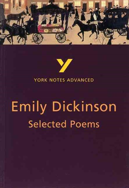 York Notes Advanced: Selected Poems of Emily Dickinson