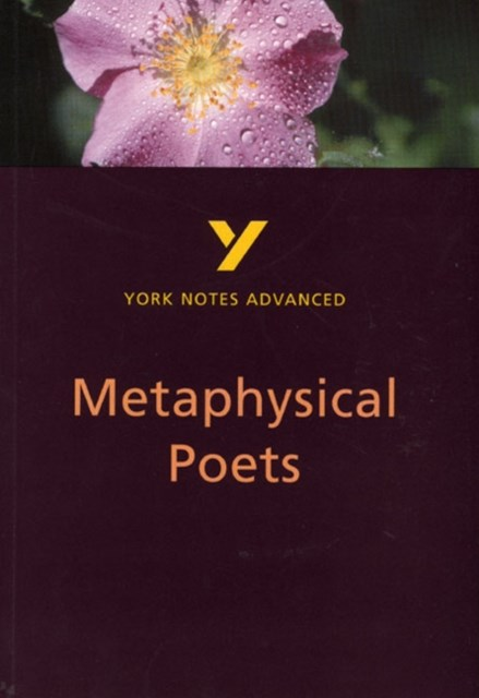 Metaphysical Poets: York Notes Advanced