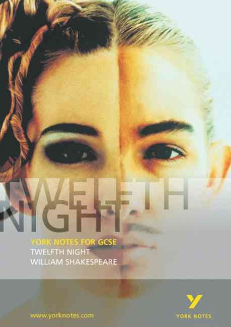 Twelfth Night: York Notes for GCSE