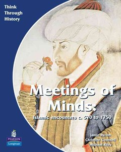 Meeting of Minds Islamic Encounters c.570 to 1750 Pupil