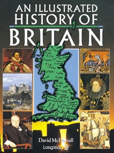 Illustrated History of Britain by David McDowall (9780582749146) - PaperBack - Education