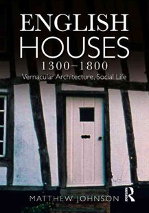 English Houses 1300-1800 by Matthew H. Johnson (9780582772182) - PaperBack - Art & Architecture Architecture