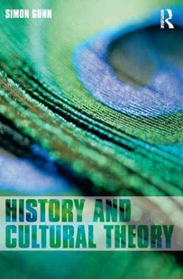 History and Cultural Theory by Simon Gunn (9780582784086) - PaperBack - History